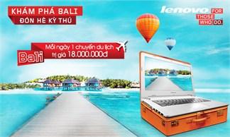 Cơ hội du lịch Bali khi mua laptop Lenovo Z, Lenovo Yoga