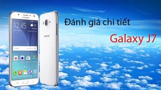 Đánh giá chi tiết Galaxy J7: Phablet đáng mua nhất trong tầm giá 6 triệu đồng