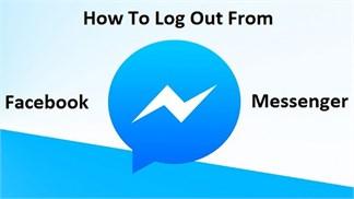 Mẹo hay để đăng xuất Facebook Messenger trên các thiết bị di động