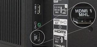 Cổng HDMI (MHL) trên tivi dùng để làm gì?
