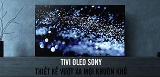 Chiêm ngưỡng thiết kế đầy sang trọng của dòng tivi OLED Sony A1