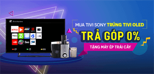Mua Sony trúng Tivi Oled