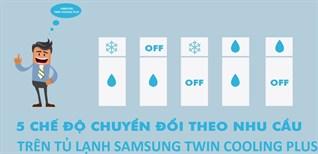 Cách chuyển đổi 5 tính năng trên tủ lạnh Samsung Twin Cooling Plus