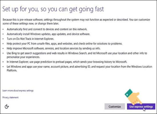 Chọn vào Use Express settings để máy tính thiết lập hệ thống cho lần đầu sử dụng