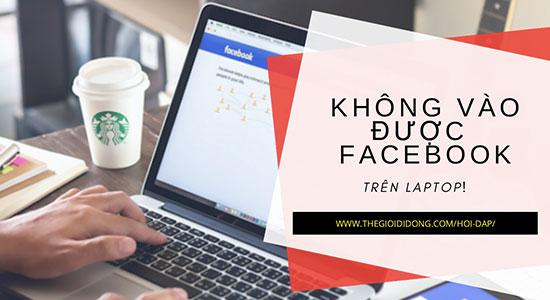khong vao duoc facebook may tinh - Khắc phục lỗi không đăng nhập được Facebook trên Iphone, Android và Laptop 2019